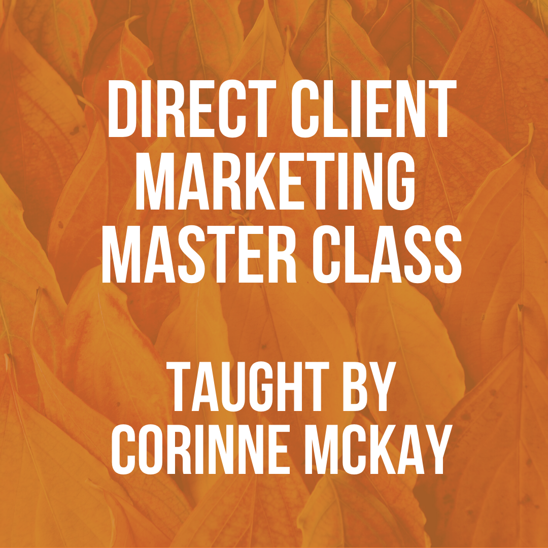 July Master Class: Direct Client Marketing, For People Who